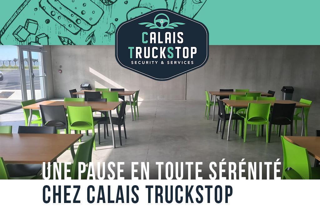 Conducteurs routiers: passez votre pause chez Calais TruckStop